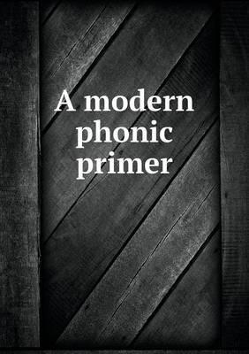 A Modern Phonic Primer