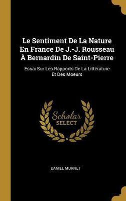 Le Sentiment de la Nature En France de J.-J. Rousseau À Bernardin de Saint-Pierre