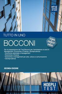 Bocconi. Tutto in uno. Per la preparazione del test Bocconi per l'ammissione ai corsi in management, economia e finanza, giurisprudenza