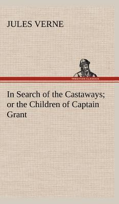 In Search of the Castaways; or the Children of Captain Grant