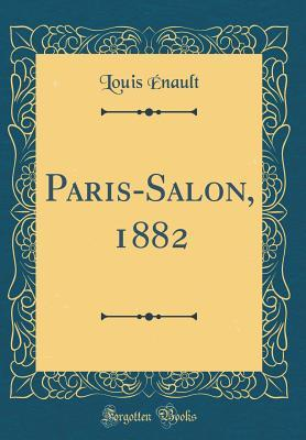 Paris-Salon, 1882 (Classic Reprint)