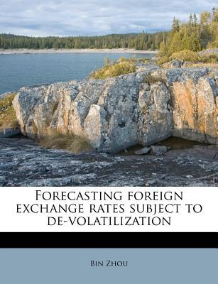 Forecasting Foreign Exchange Rates Subject to de-Volatilization
