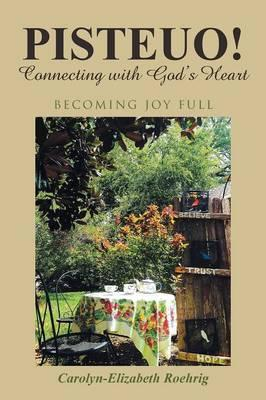 PISTEUO! Connecting with God's Heart