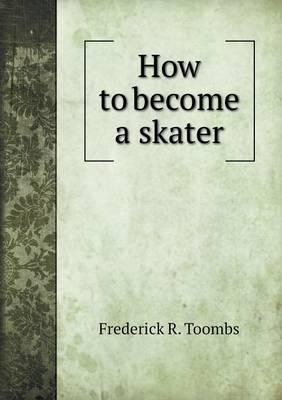 How to Become a Skater