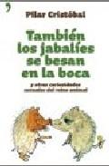 TAMBIEN LOS JABALIES SE BESAN EN LA BOCA Y OTRAS CURIOSIDADES SEX UALES DEL REINO ANIMAL