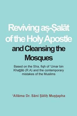 Reviving a¿-¿alat of the Holy Apostle and Cleansing the Mosques