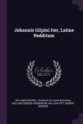 Johannis Gilpini Iter, Latine Redditum
