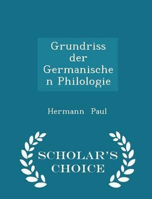 Grundriss Der Germanischen Philologie - Scholar's Choice Edition