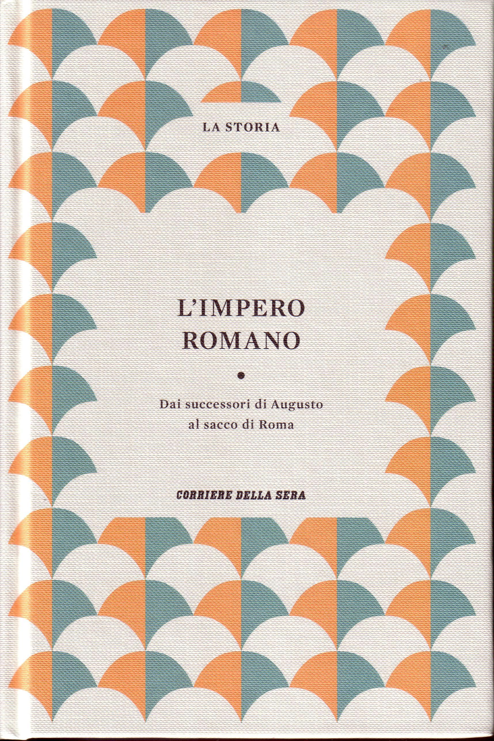 L'impero romano: dai successori di Augusto al sacco di Roma