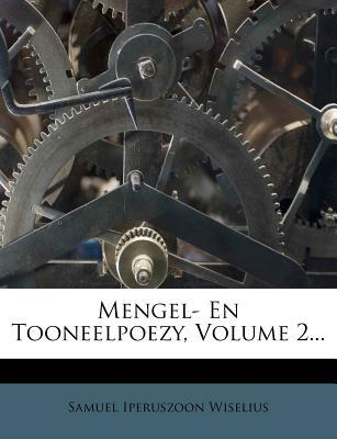 Mengel- En Tooneelpoezy, Volume 2.