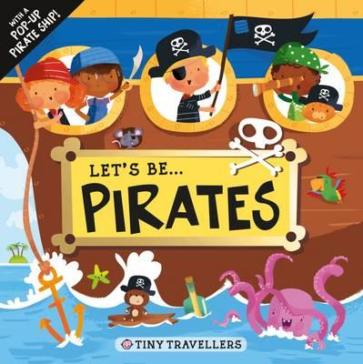 Let's be...Pirates (Tiny Travellers)