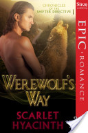 Werewolf's Way [Chronicles of the Shifter Directive 1] (Siren Publishing Epic Romance, ManLove)