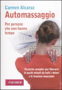 Automassaggio. Per persone che non hanno tempo