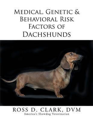 Medical, Genetic & Behavioral Risk Factors of Dachshunds