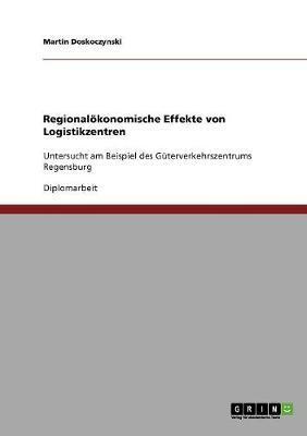 Regionalökonomische Effekte von Logistikzentren