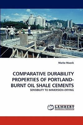 COMPARATIVE DURABILITY PROPERTIES OF PORTLAND-BURNT OIL SHALE CEMENTS