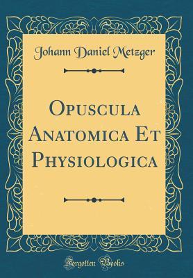 Opuscula Anatomica E...