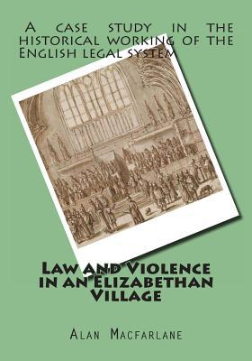 Law and Violence in an Elizabethan Village