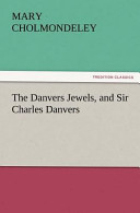 The Danvers Jewels, and Sir Charles Danvers