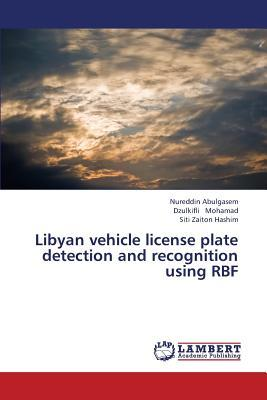 Libyan vehicle license plate detection and recognition using RBF