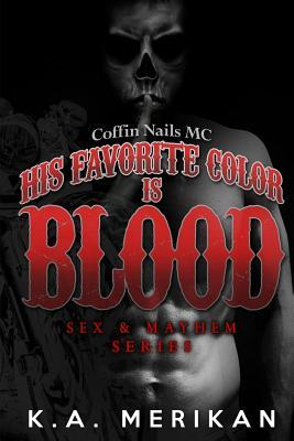 His Favorite Color Is Blood