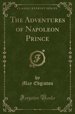 The Adventures of Napoleon Prince (Classic Reprint)