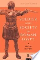 Soldier and Society in Roman Egypt