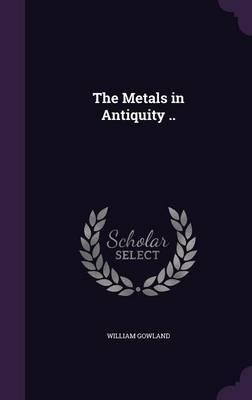 The Metals in Antiquity
