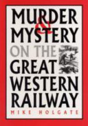 Murder and Mystery on the Great Western Ra