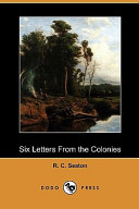 Six Letters from the Colonies