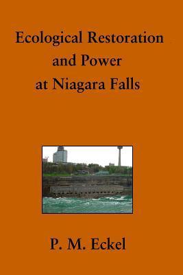 Ecological Restoration and Power at Niagara Falls