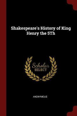 Shakespeare's History of King Henry the 5th