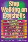 Stop Walking on Eggshells; Coping When Someone You Care about Has Borderline Personality Disorder