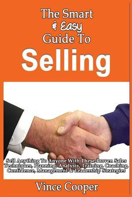 The Smart & Easy Guide to Selling