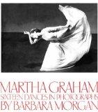 Martha Graham, Sixteen Dances in Photographs