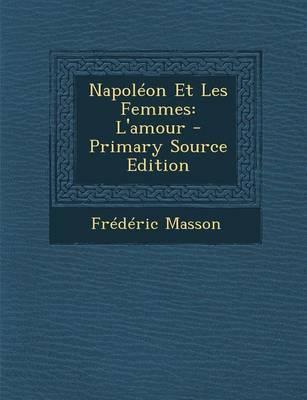 Napoleon Et Les Femmes