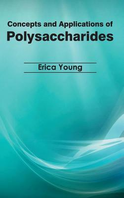 Concepts and Applications of Polysaccharides