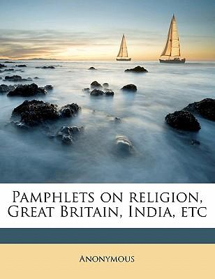 Pamphlets on Religion, Great Britain, India, Etc