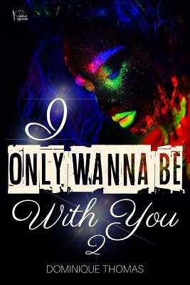 I Only Wanna Be With You 2