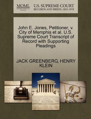 John E. Jones, Petitioner, V. City of Memphis et al. U.S. Supreme Court Transcript of Record with Supporting Pleadings