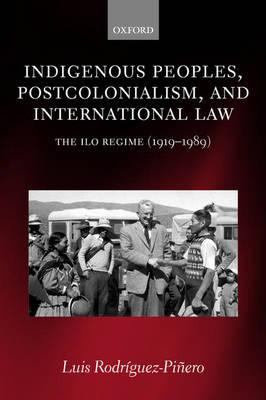Indigenous Peoples, Postcolonialism, and International Law