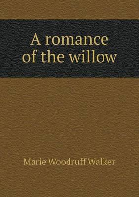 A Romance of the Willow