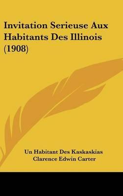 Invitation Serieuse Aux Habitants Des Illinois (1908)