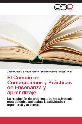 El Cambio de Concepciones y Prácticas de Enseñanza y aprendizaje