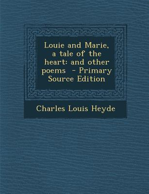 Louie and Marie, a Tale of the Heart