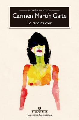 Lo raro es vivir/ The Strange Thing is to Live