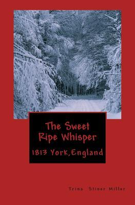The Sweet Ripe Whisper