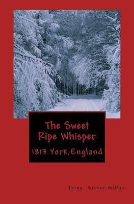 The Sweet Ripe Whisper