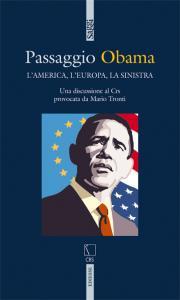 Passaggio Obama. L'America, l'Europa, la Sinistra