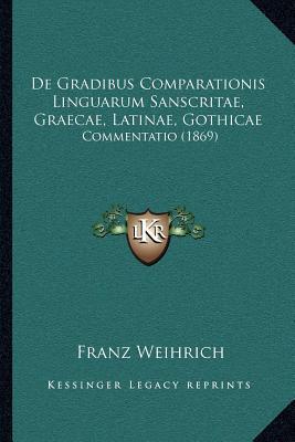 de Gradibus Comparationis Linguarum Sanscritae, Graecae, Latinae, Gothicae